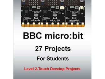 BBC micro:bit 27 Projects For Students Level 2 - Touch Develop Projects