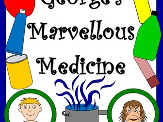 George's Marvellous Medicine novel study- worksheets, display materials- ROALD DAHL