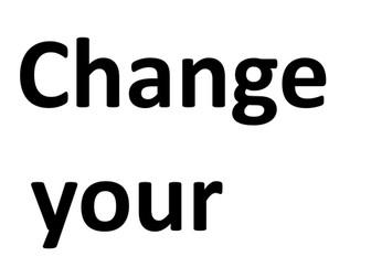 Change your words, change your mindset Display