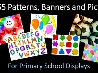 Patterns, Banners and Pictures for Primary School Displays