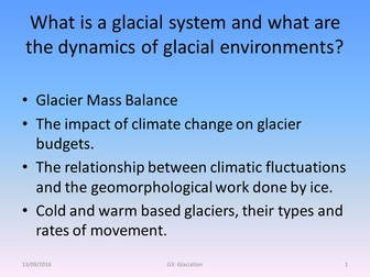 What is a glacial system and what are the dynamics of glacial environments