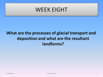 What are the processes of glacial transportation and depostion and what are the resultant landforms?