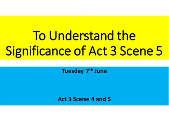 AQA Romeo and Juliet- Act 3 Scenes 4 and 5