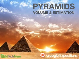 PYRAMIDS: VOLUME & ESTIMATION #GoogleExpeditions #CCSS #MATH