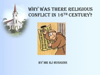 Reformation: Why was there religious conflict in the 16th Century?