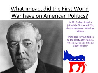 Edexcel Paper 1, Option F: In search of the American Dream L4 Wilson and the political impact of WW1