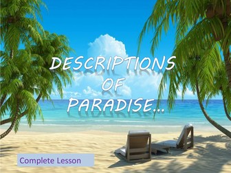 Descriptions of Paradise - Complete Descriptive Writing Lesson