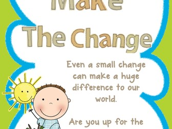 Make The Change - a Project to Develop Awareness of the World and Local Environment