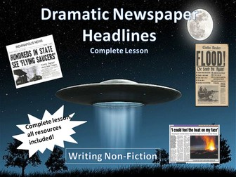 Dramatic Newspaper Headlines - Non-Fiction Writing Complete Lesson