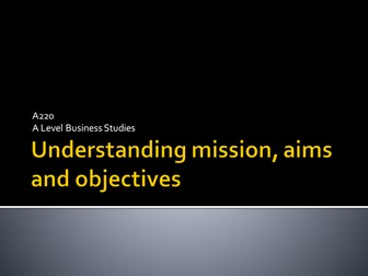 Underrstanding aims, mission and objectives