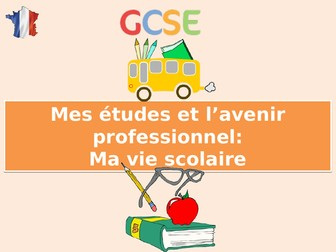 New GCSE French - Ma vie scolaire (My studies: Life at school) (2016+)