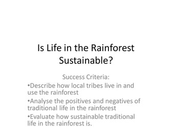 Is traditional life in the rainforest sustainable?