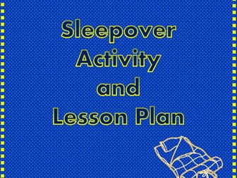 Sleepover Activity and Lesson Plan