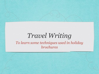Intro to travel writing - persuasive writing
