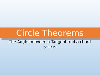Circle Theorem: Angle between a Tangent and a Chord