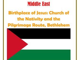 Middle East: Palestine:  Birthplace of Jesus: Church of the Nativity and the Pilgrimage Route, Bethlehem Saudi Arabia: