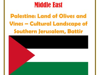 Middle East: Palestine:  Palestine: Land of Olives and Vines – Cultural Landscape of Southern Jerusalem, Battir