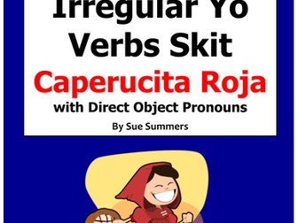Spanish Direct Object Pronouns and Irregular Yo Verbs Skit and Close Exercise - Caperucita Roja
