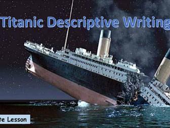 The Titanic - Descriptive Writing Lesson