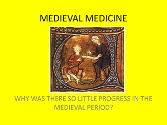 GCSE History Medicine in Britain Lesson 4 Why was there so little progress in the Medieval period?