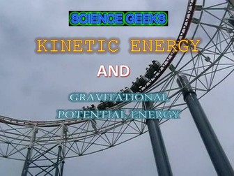 GCSE PHYSICS GRAVITATIONAL POTENTIAL ENERGY & KINETIC ENERGY PRESENTATION WITH PRACTICAL ACTIVITIES!