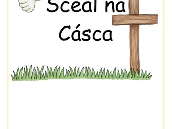 Scéal na Cásca - The Story of Easter as GAeilge / In irish