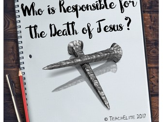 Jesus : Who is responsible for His death?