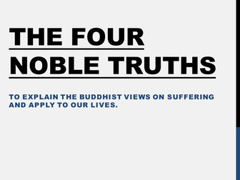 KS3 Buddhism - 4 Noble Truths & Eightfold path