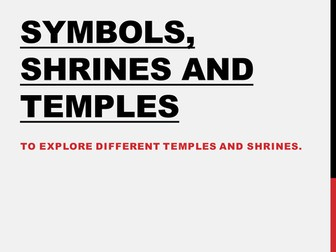 KS3 Buddhism - Temples, Shrines and Symbols