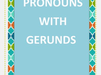 Pronouns with Gerunds