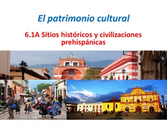 AQA A Level Spanish. Sitios Históricos y Civilizaciones Prehispánicas. 6.1A.