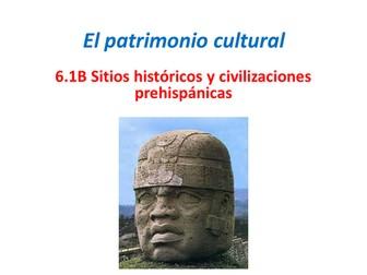 AQA A Level Spanish. Sitios Históricos y Civilizaciones Prehispánicas. 6.1B.