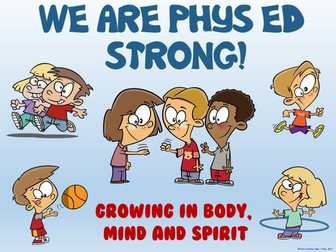 PE Poster: We are Phys Ed Strong