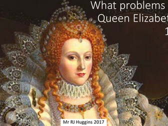 What problems faced Elizabeth I when she became Queen in 1558