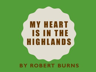 My Heart's in the Highlands by Robert Burns: PPT, poem and worksheets
