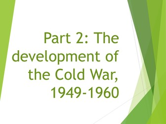 AQA History 9-1 Section B: Conflict and Tension between East and West. Part 2: Development of Cold W
