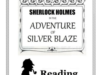 Reading Comprehension: Sherlock Holmes in the Adventure of Silver Blaze