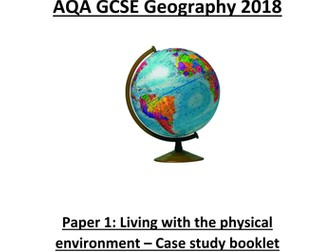 AQA Geography GCSE 2018 - Paper 1 - Living with the Physical Environment  - Case study booklet