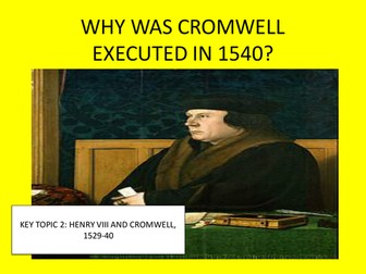 GCSE History: Henry VIII and His Ministers L9, The Downfall of Cromwell