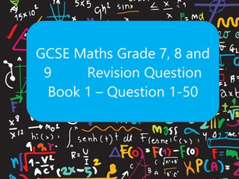 Maths Grade 7, 8 and 9 Booster Questions - Book 1 Question 1-50