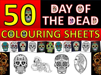 50 x Day of The Dead Colouring Sheets Keyword Starter Settler Art RE PSHE Cover Halloween