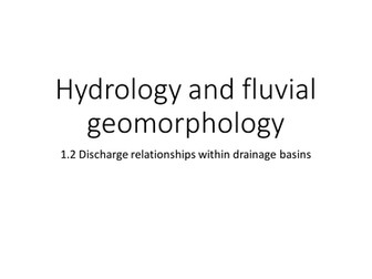 Hydrology & fluvial geomorphology - 1.2 - Discharge relationships within drainage basins