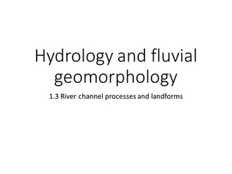 Hydrology and fluvial geomorphology - 1.3 - River channel processes and landforms