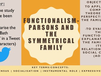 AQA AS Sociology- Families and Households: Functionalism (Parsons) and the symmetrical family
