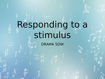 Responding to a stimulus (Drama SOW)