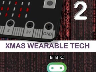 Microbit Xmas Wearable Tech : Workbook 2 XMAS WEARABLE TECH
