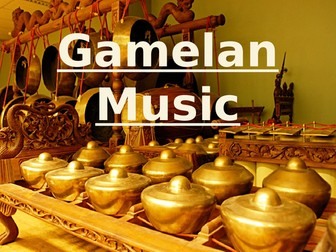 Introduction to Gamelan Music and rhythmic values