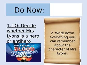 Blood Brothers Lesson on Mrs Lyons: Hero or Antihero? (AQA)