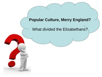 OCR B, SHP, The Elizabethans, Popular Culture, 3 lessons for GCSE