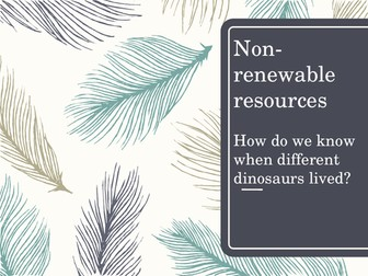 Non-renewable resources - selecting information and developing an explanation